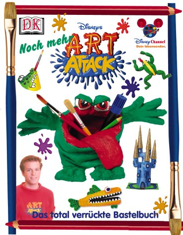 Noch mehr Art Attack. Das total verrückte Bastelbuch. ( Ab 5 J.).