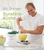 Sunshine-Küche: Besondere Rezepte für jeden Tag