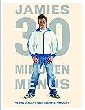 Jamies 30 Minuten Menüs. Genial geplant - blitzschnell gekocht.