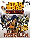 Star Wars Rebels: Die Geschichte der Rebellen