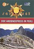 ZDF Reiselust: Der Andenexpress in Peru