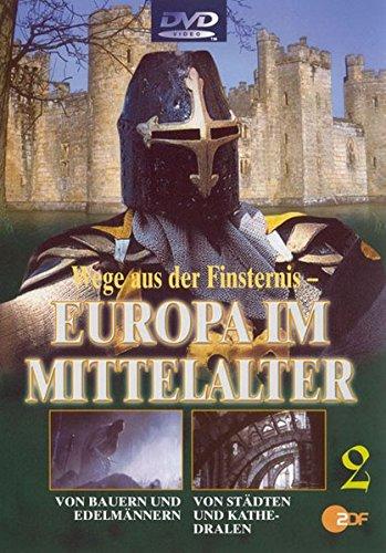 Wege aus der Finsternis - Europa im Mittelalter,