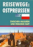 Reisewege: Ostpreussen