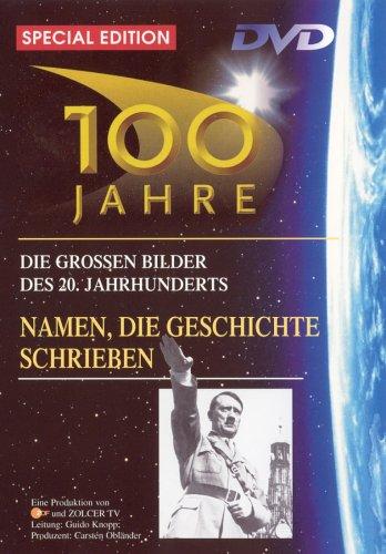 100 Jahre - Namen, die Geschichte schrieben