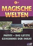 Vol. 2: Paititi - Das letzte Geheimnis der Inkas.