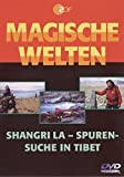 Vol. 3: Shangri La - Spurensuche in Tibet.