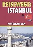 Istanbul. West-Östliche Diva
