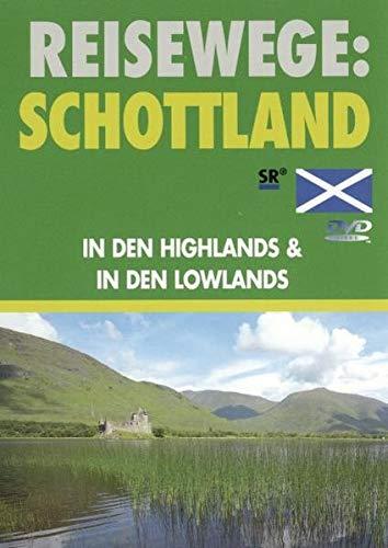 Reisewege: Schottland. In den Highlands & in den Lowlands