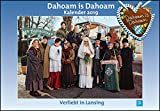 Dahoam is Dahoam - Wandkalender 2019