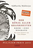 Der König aller Krankheiten: Krebs - eine Biografie (Gebundene Ausgabe)