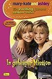mary-kateandashley, Ein Zwilling kommt selten allein, Bd. 5: In geheimer Mission