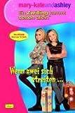 mary-kateandashley, Ein Zwilling kommt selten allein, Bd. 7: Wenn zwei sich steiten ...