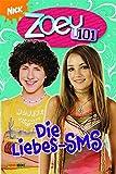 Zoey 101 Bd. 6. Die Liebes-SMS.