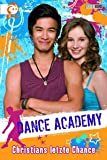 Dance Academy, Bd. 4: Christians letzte Chance