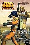 Star Wars Rebels: Ezras Spiel - Die offizielle Vorgeschichte zur TV-Serie