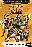 Star Wars Rebels - Band 1: Der Aufstieg der Rebellen