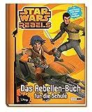 Star Wars Rebels - Das Rebellen-Buch für die Schule: Schulplaner für Star Wars-Fans