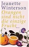 Jeanette Winterson: Orangen sind nicht die einzige Frucht