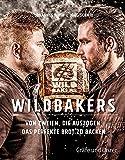 Wildbakers: Von zweien, die auszogen, das perfekte Brot zu backen