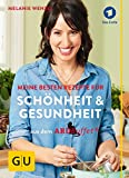 ARD-Buffet: Meine besten Rezepte für Schönheit und Gesundheit