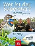 """Wer ist der Superstar? Vogelstimmen - einmal anders präsentiert! Mit der Superstar-DVD aus """"Tiere vor der Kamera"""""""
