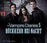 The Vampire Diaries - Band 5: Rückkehr bei Nacht