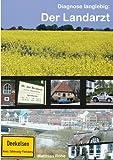 Diagnose langlebig: Der Landarzt: Zahlen, Daten, Fakten, Fotos zur TV-Serie Der Landarzt