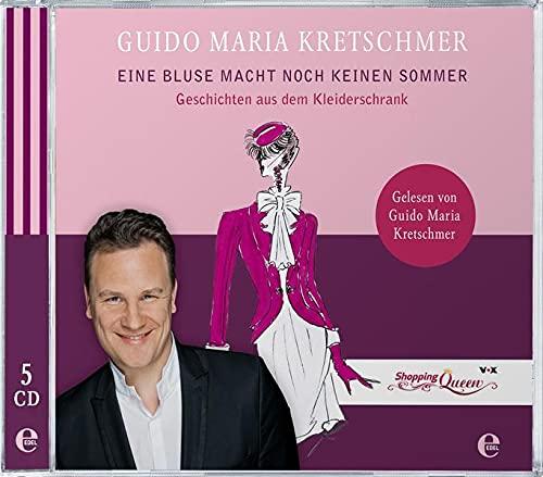 Guido Maria Kretschmer: Eine Bluse macht noch keinen Sommer - Geschichten aus dem Kleiderschrank (Hörbuch)