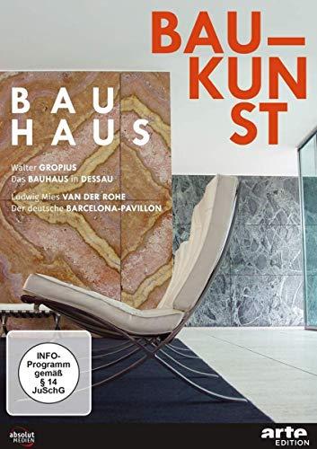 Bauhaus Baukunst: Das Bauhaus in Dessau / Der deutsche Barcelona-Pavillon
