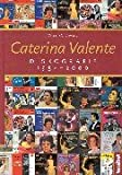 Die Caterina Valente Diskografie. 1954 - 2000.