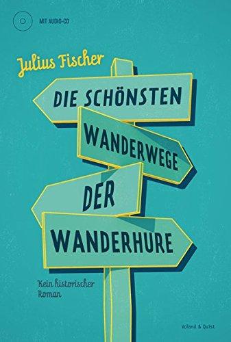 Julius Fischer: Die schönsten Wanderwege der Wanderhure