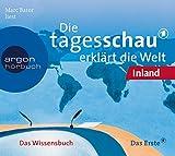 Die Tagesschau erklärt die Welt: Inland. (2 CDs)