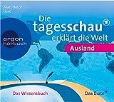 Die Tagesschau erklärt die Welt: Ausland. (2 CDs)
