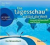Die Tagesschau erklärt die Welt: Umwelt, Wissenschaft und Technik.