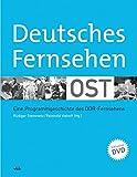 Deutsches Fernsehen Ost: Eine Programmgeschichte des DDR-Fernsehens