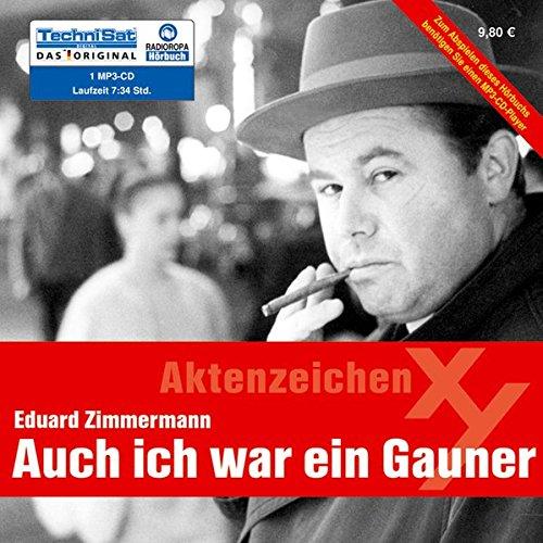 Auch ich war ein Gauner: Die Außergewöhnliche Autobiographie von Ganoven-Ede. (MP3 CD)