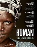 Yann Arthus-Bertrand: Human