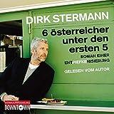 Sechs Österreicher unter den ersten fünf: Roman einer Entpiefkenisierung (4 CDs)