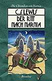 Die Chroniken von Narnia 3. Der Ritt nach Narnia.