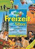 Freizeitverführer, Band 1: Spaßtouren, Abenteuertouren, Schlemmertouren, Wintertouren, Kulturtouren