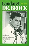 Landarzt Dr. Brock.