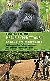 Andreas Kieling: Meine Expeditionen zu den Letzten ihrer Art: Bei Berggorillas, Schneeleoparden und anderen bedrohten Tieren.