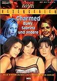Charmed. Buffy, Sabrina und andere. Hexenserien. Alle Hintergründe und Fakten.