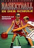 Basketball in der Schule. Spielerisch und spielgemäß