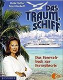 Das Traumschiff - Das Fernwehbuch zur Fernsehserie