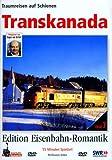Eisenbahn-Romantik 07. Transkanada - Traumreisen auf Schienen - Edition Eisenbahn-Romantik