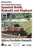 Eisenbahn-Romantik 14. Das Volkshaus Luzern - Spanisch Brötli, Krokodil und Elephant - Bahngeschichten - Edition Eisenbahn-Roma