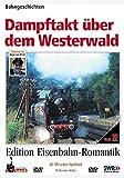 Eisenbahn-Romantik 22. Dampftakt über dem Westerwald - Bahngeschichten - Edition Eisenbahn-Romantik