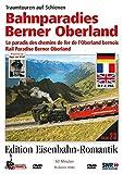 Eisenbahn-Romantik 23. Bahnparadies Berner Oberland - Traumtouren auf Schienen - Edition Eisenbahn-Romantik