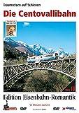 Eisenbahn-Romantik 10. Die Centovallibahn - Traumreisen auf Schienen - Edition Eisenbahn-Romanik - Rio Grande